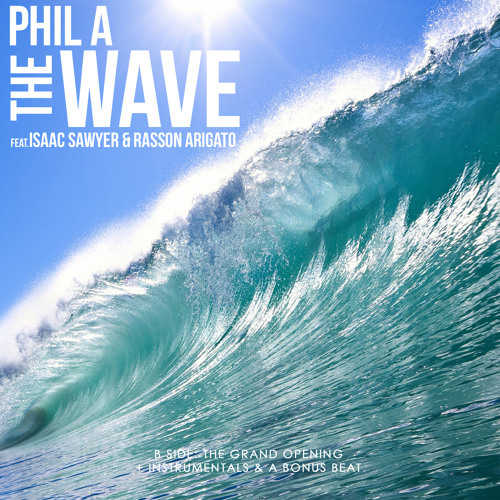 Phil A. - The Wave feat. Isaac Sawyer & Rasson Arigato