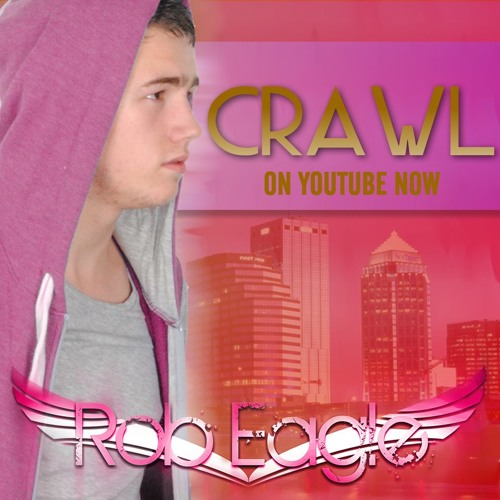 Crawl (#RobEagleRendition)