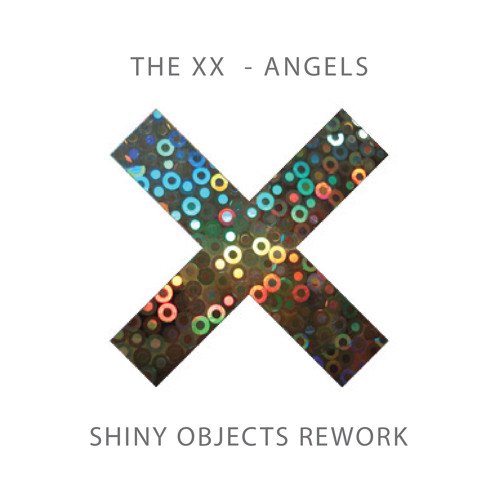 The xx - Angels (Shiny Objects Rework)