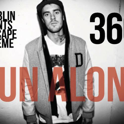 360 - Run Alone (Dublin Aunts Escape Theme) *Free D/L*