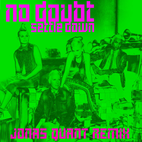 No Doubt - Settle Down (Jonas Quant Remix)