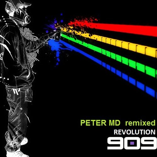 Revolution 909 -- Peter MD - remix