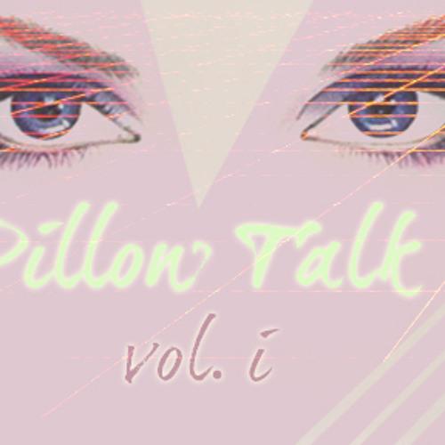 Pillow Talk Vol. I