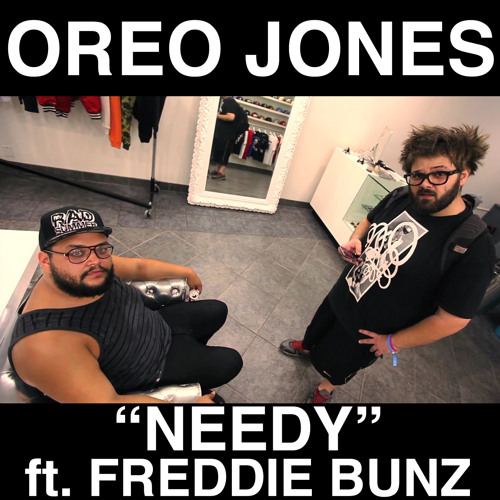 Oreo Jones - Needy ft. Freddie Bunz