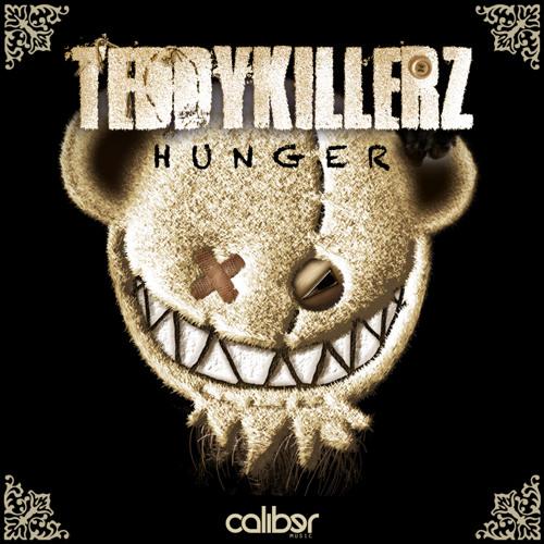 Teddy Killerz - Hunger (Caliber Music 021)