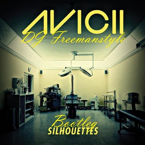 Avicii - Silouhettes ( DJ Freemanstyle Bootleg )