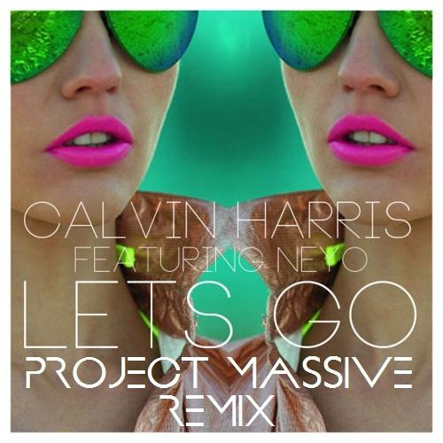 Calvin Harris feat Neyo - Lets Go ( Project Massive Remix )