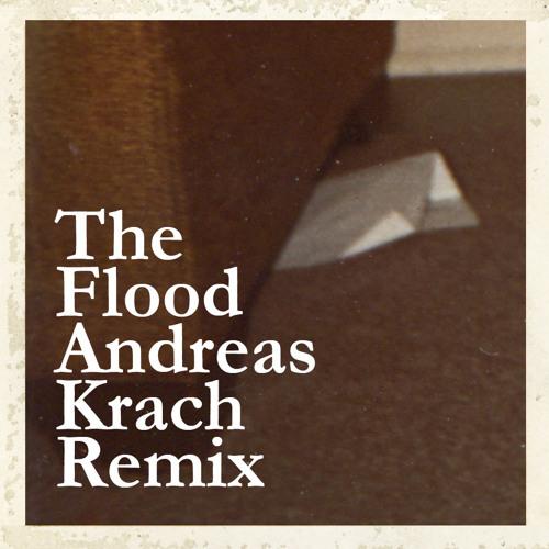 The Flood (Andreas Krach Remix)