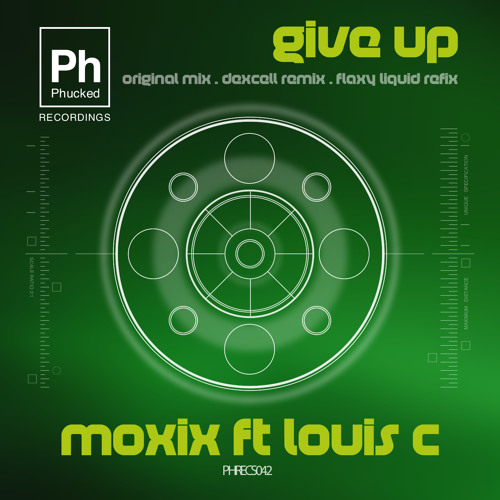Give Up - Moxix, Dexcell, Flaxy Ft Louis C (SingleMix) [OUT NOW!]