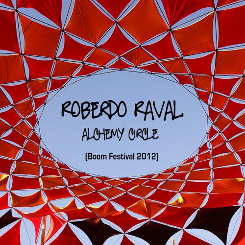 Roberdo Raval - Alchemy Circle (DJ set @ Boom Festival 2012)
