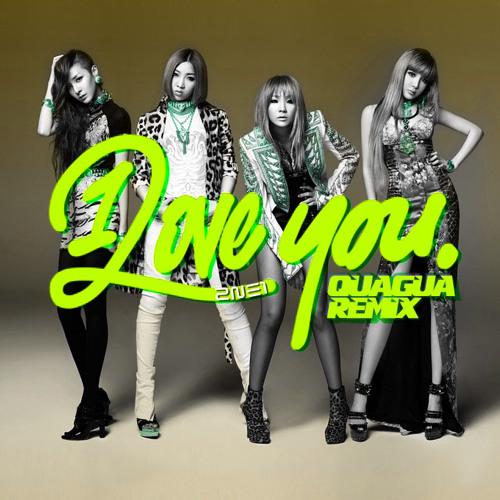 2NE1 - I LOVE YOU (QUAGUA Remix) [preview]