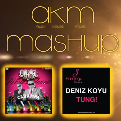 Caramba Tung! Deniz Koyu vs Crooked Stilo & Deorro (AKM Mashup)