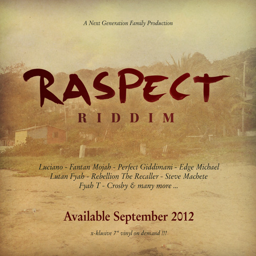 RASPECT RIDDIM MEGA MIX - 2012 Next Generation Family Production