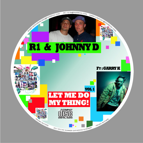 "Johnny D & R1 ""Let Me do My Thing"" Mix feat Garry K"