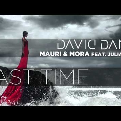 David Dann, Mauri & Mora, Juan P feat. Julia Price - Last Time (Teaser)