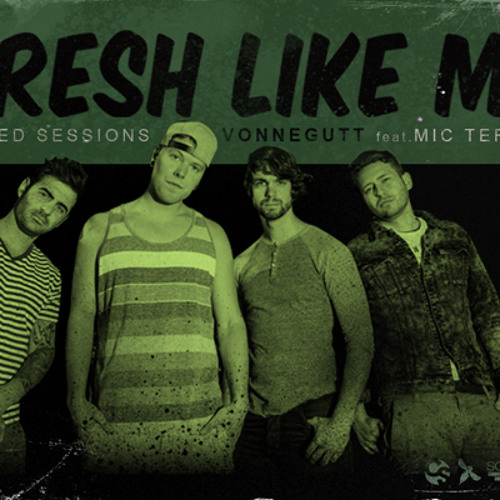 "Vonnegutt: ""Fresh Like Me"" featuring Mic Terror"