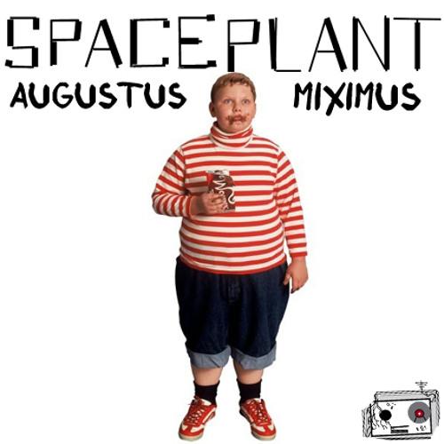 SpacePlant - Augustus Miximus (2012)