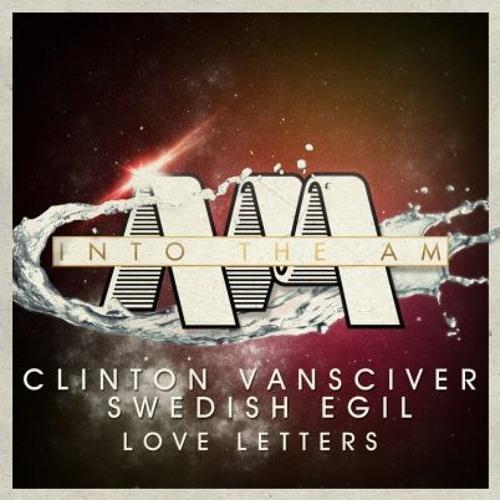 Clinton VanSciver, Swedish Egil - Love Letters (JamieD Remix)