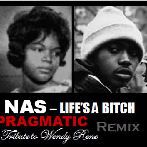"Nas - Lifes A Bitch (Pragmatic ""Tribute To Wendy Rene"" Remix)"