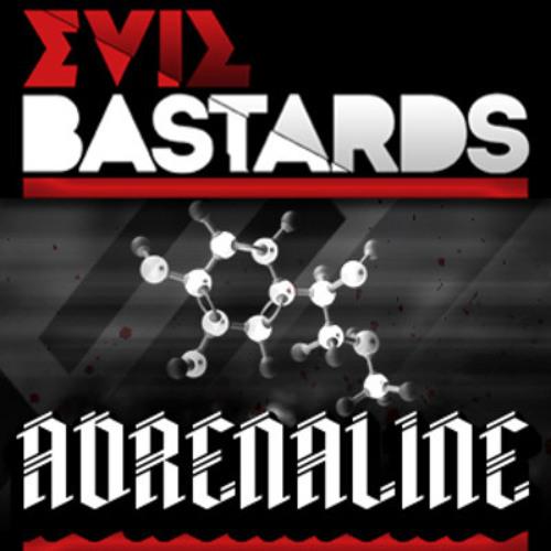 Adrenaline by Evil Bastards