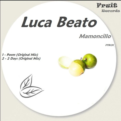 Luca Beato - 2 Days (Cut) [Mamoncillo EP out now on Fruit Records]