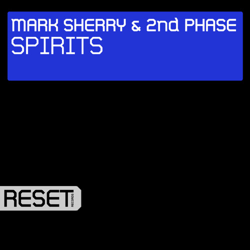 Mark Sherry & 2nd Phase - Spirits (Original Mix) [Reset] [PREVIEW]
