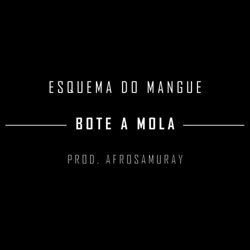 Esquema do Mangue - Bote a Mola (Prod. AfroSamuray)
