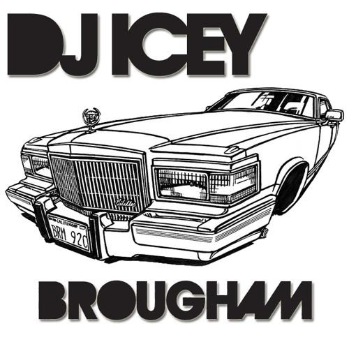 Brougham- DJ Icey