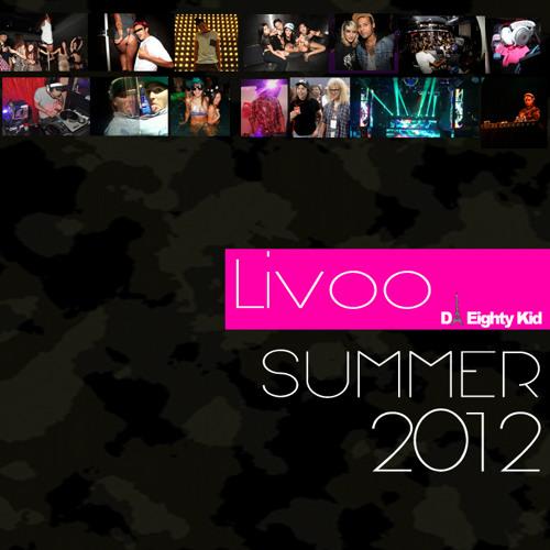Summer2012 - Livoo Da EightyKid