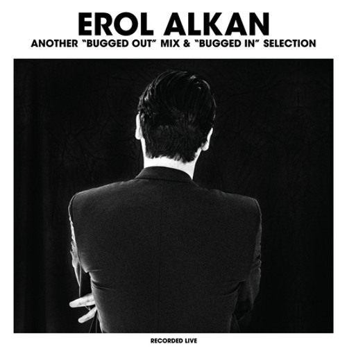 "Erol Alkan - Another ""Bugged In"" Selection [preview]"