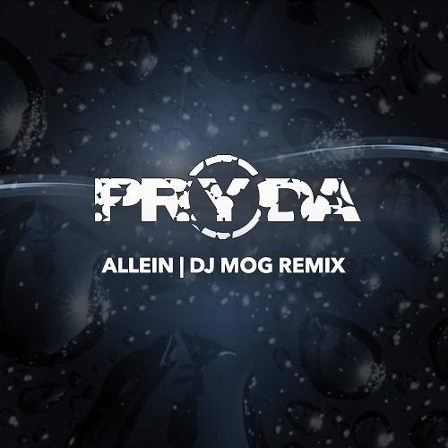 Pryda - Allein (DJ Mog Remix)