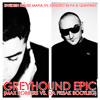 GREYHOUND EPIC (MAX ROBBERS VS. DA FR3AK BOOTLEG)