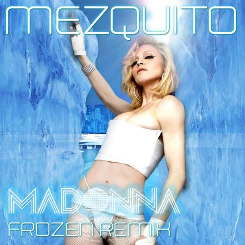 Mezquito - Frozen (A Tribute To Madonna)