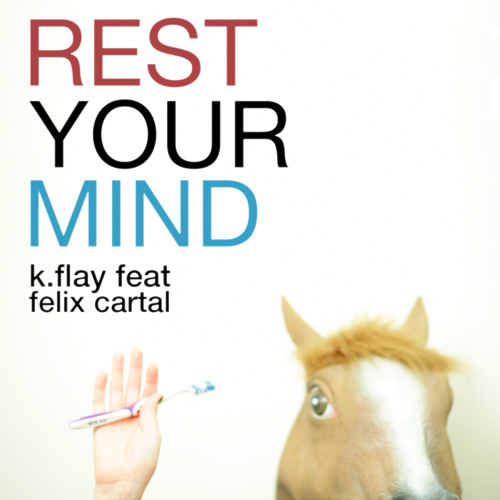 K.Flay Feat. Felix Cartal - Rest Your Mind