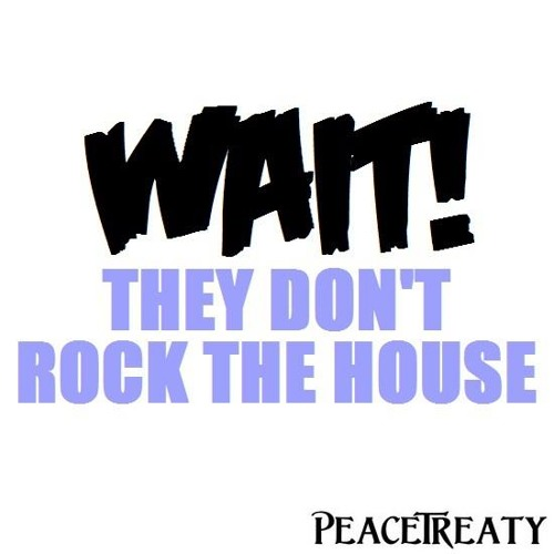 Afrojack vs. Adventure Club - Wait! They Don't Rock The House (PeaceTreaty Bootleg)