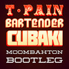 T-Pain - Bartender (Cubaki Moombahton Bootleg) FREE DOWNLOAD @ WALMER CONVENIENCE/LINK INSIDE
