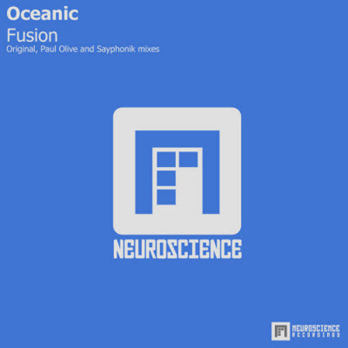Oceanic - Fusion (Sayphonik Remix) [Neuroscience Recordings]