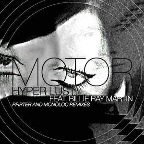 Motor feat.Billie Ray Martin-HyperLust (Monoloc rmx) CLR