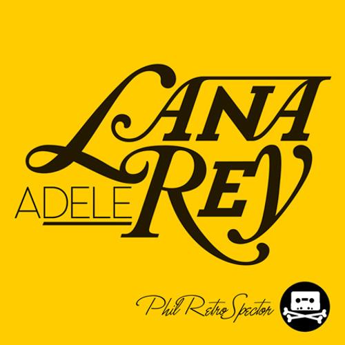 Lana Adele Rey (Phil RetroSpector mashup)