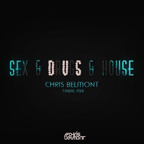 Sex & Drugs & House Feat. The Devil (Chris Belmont Tribal Mix)  FREE DOWNLOAD !!