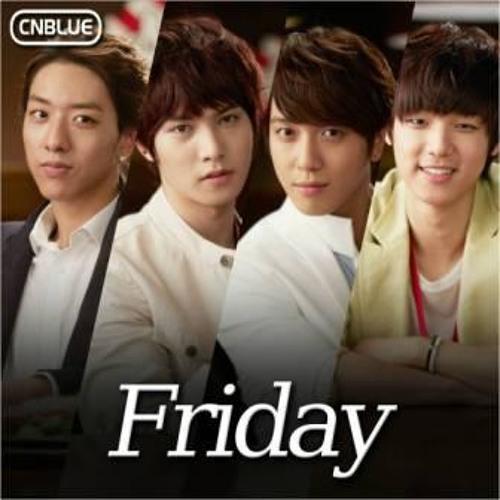 Friday  CNBLUE