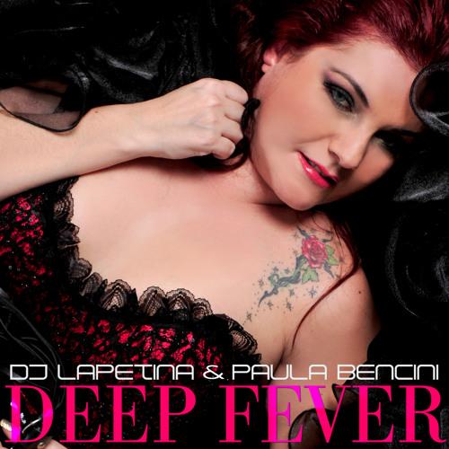 Dj Lapetina & Paula Bencini - Deep Fever (The Original Mix)