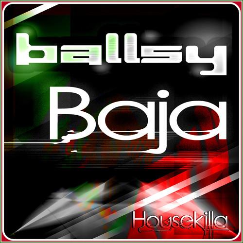 Ballsy - Baja (Original Mix) Out Now!