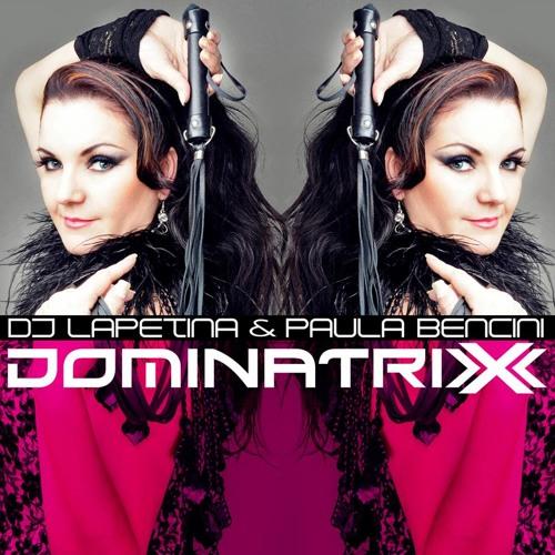 Dj Lapetina & Paula Bencini - Dominatrix (The Original Mix)