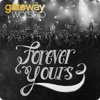 Forever Yours - Gateway Worship-feat. rebecca pfortmiller