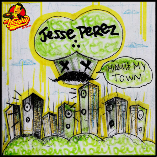"Jesse Perez - ""Miami's My Town"" (Preview)"