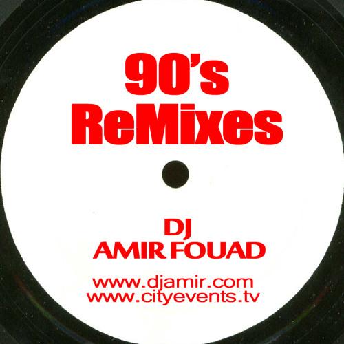 90's ReMixes - DJ AMIR FOUAD