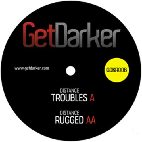 Distance - Troubles - (GetDarker 006)