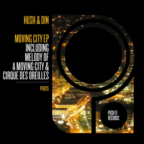 Hush & Din - Moving City EP PIR026