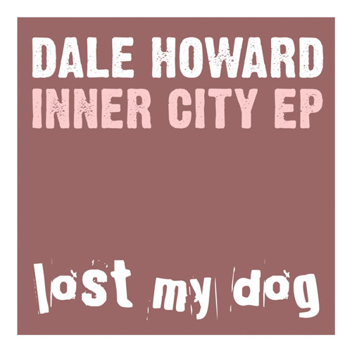 Dale Howard - C'mon (Lost My Dog)